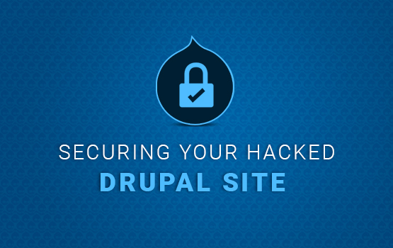 How to Clean a Hacked Drupal Site?